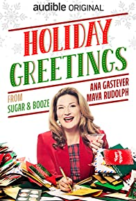 Primary photo for Holiday Greetings from Sugar and Booze (Audible Original - Audio Comedy)