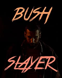 Bush Slayer 720p torrent