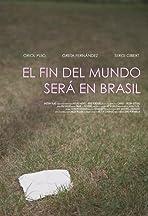 El fin del mundo será en Brasil