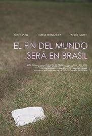 El fin del mundo será en Brasil Poster