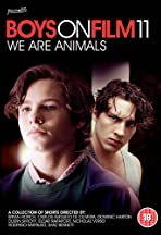 Boys on Film 11: We Are Animals