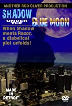 Shadow Under the Blue Moon