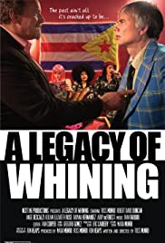 A Legacy of Whining (2016) 720p
