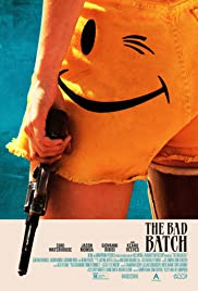 The Bad Batch (2016) Poster - Movie Forum, Cast, Reviews