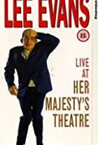 Lee Evans: Live at Her Majesty's