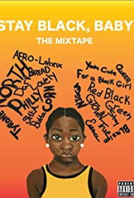 The Mixtape: Stay Black, Baby! (2017)