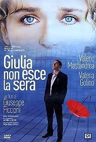 Giulia non esce la sera (2009) Poster - Movie Forum, Cast, Reviews