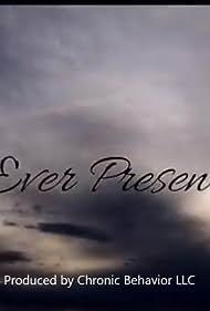 Ever Present (2018)