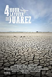 Four Hour Layover in Juarez Poster