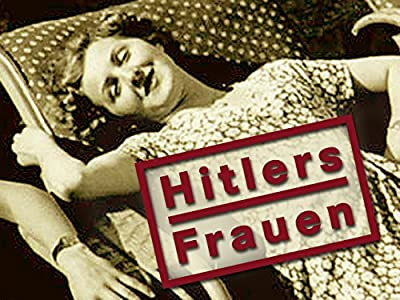 Full movie dvd download Hitlers Frauen [HDRip]