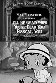 I'll Be Glad When You're Dead You Rascal You (1932) Poster - Movie Forum, Cast, Reviews