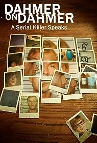 Dahmer on Dahmer: A Serial Killer Speaks (2017) Poster - TV Show Forum, Cast, Reviews