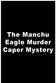 Primary photo for The Manchu Eagle Murder Caper Mystery