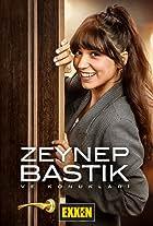 Zeynep Bastik ve Konuklari