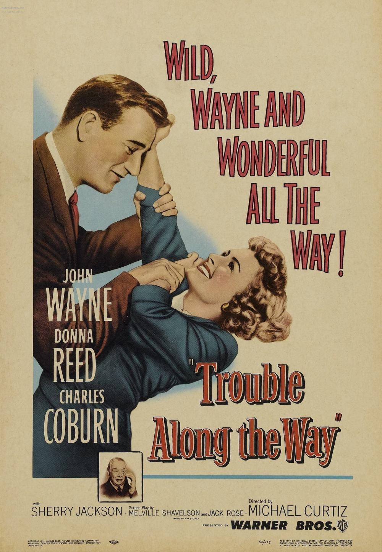 Trouble Along the Way (1953) - IMDb