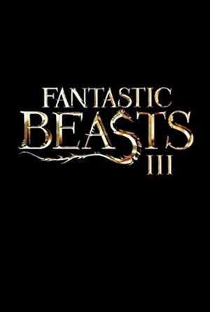Fantastic Beasts and Where to Find Them 3 (2022)