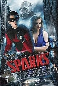 Sparks (2014) Poster - Movie Forum, Cast, Reviews