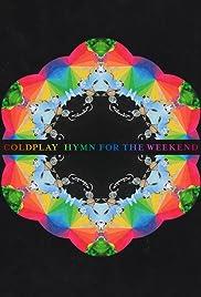 Coldplay Feat  Beyoncé: Hymn for the Weekend (Video 2016) - IMDb