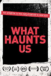 What Haunts Us (2018) Poster - Movie Forum, Cast, Reviews