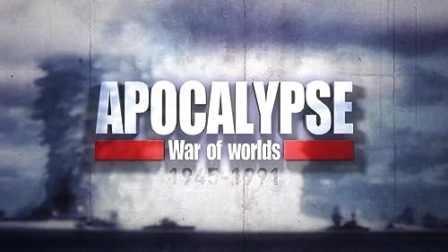 APOCALYPSE War of Worlds 1945-1991 - Trailer