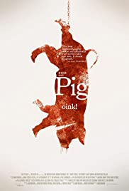 Pig (2010) Poster - Movie Forum, Cast, Reviews