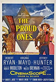 The Proud Ones (1956) Poster - Movie Forum, Cast, Reviews
