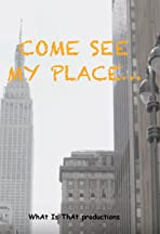 Come See My Place!
