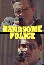 Handsome Police