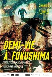 Demi-vie à Fukushima Poster