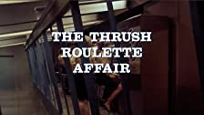 The THRUSH Roulette Affair