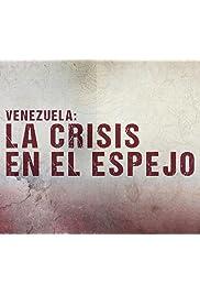 Venezuela: La crisis en el espejo