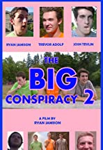 The Big Conspiracy 2