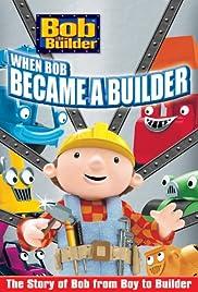 Bob the Builder: When Bob Became a Builder Poster