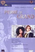 André Ernest Modeste Grétry: Pierre le Grand, Opéra comique ed 2 actes