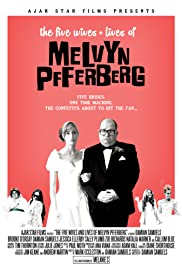The Five Wives & Lives of Melvyn Pfferberg Poster