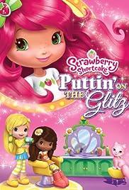 Strawberry Shortcake: Puttin' on the Glitz Poster