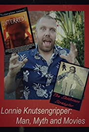 Lonnie Knutsengripper: Man, Myth and Movies Poster