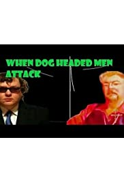 When Dog Headed Men Attack