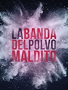 La banda del Polvo Maldito full movie with english subtitles online download