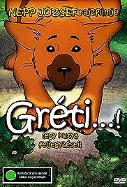 Gréti...! (Egy kutya feljegyzései) Poster