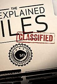 The Unexplained Files Poster - TV Show Forum, Cast, Reviews