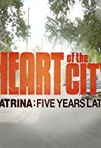 Heart of the City: Katrina Five Years Later