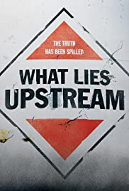 What Lies Upstream Poster
