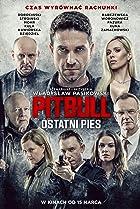 Pitbull. Ostatni pies (2018) Poster