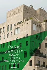 Park Avenue: Money, Power & the American Dream Poster