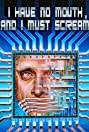 I Have No Mouth, and I Must Scream (1995) Poster