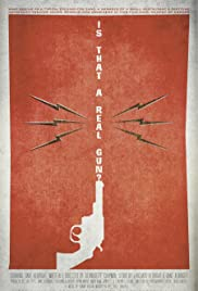 Is That a Real Gun? Poster