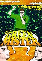 The Legend of the Green Mister