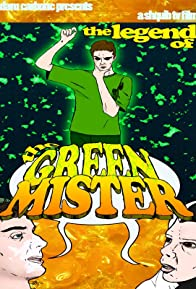 Primary photo for The Legend of the Green Mister
