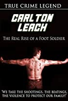 Carlton Leach: Real Rise of a Footsoldier